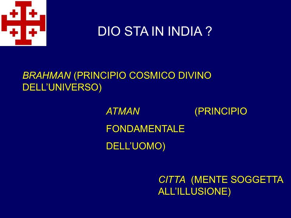 DIO STA IN INDIA BRAHMAN (PRINCIPIO COSMICO DIVINO DELL'UNIVERSO)