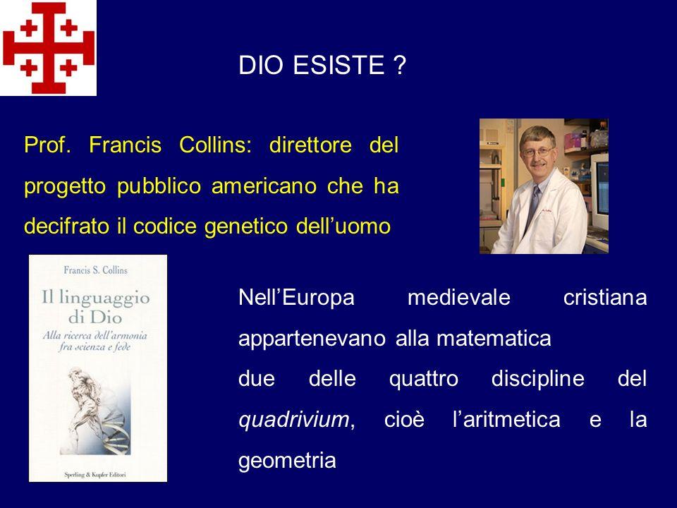 DIO ESISTE Prof. Francis Collins: direttore del progetto pubblico americano che ha decifrato il codice genetico dell'uomo.
