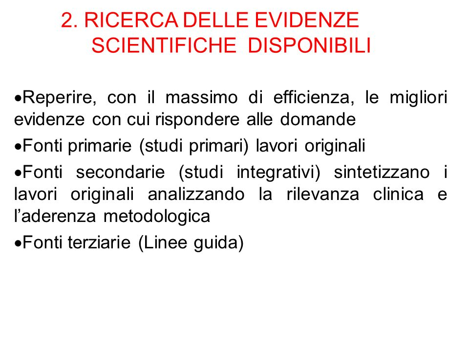 2. RICERCA DELLE EVIDENZE SCIENTIFICHE DISPONIBILI