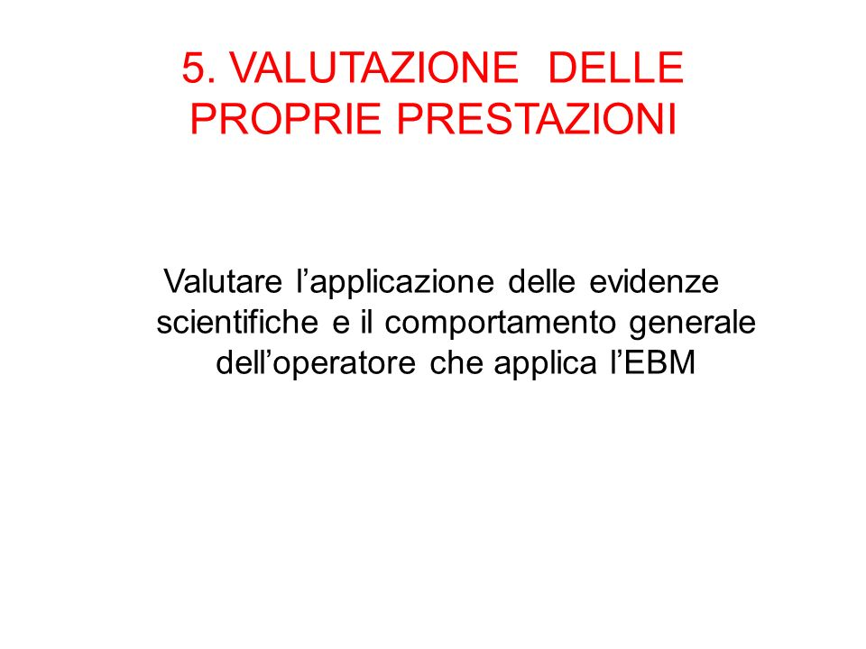 5. VALUTAZIONE DELLE PROPRIE PRESTAZIONI