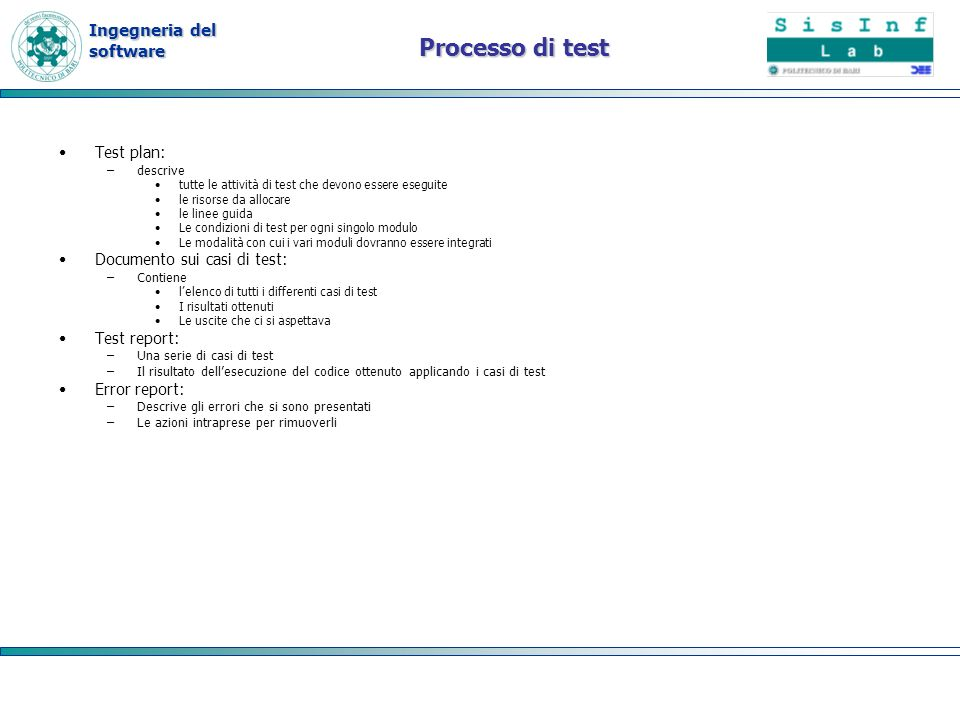 Processo di test Test plan: Documento sui casi di test: Test report: