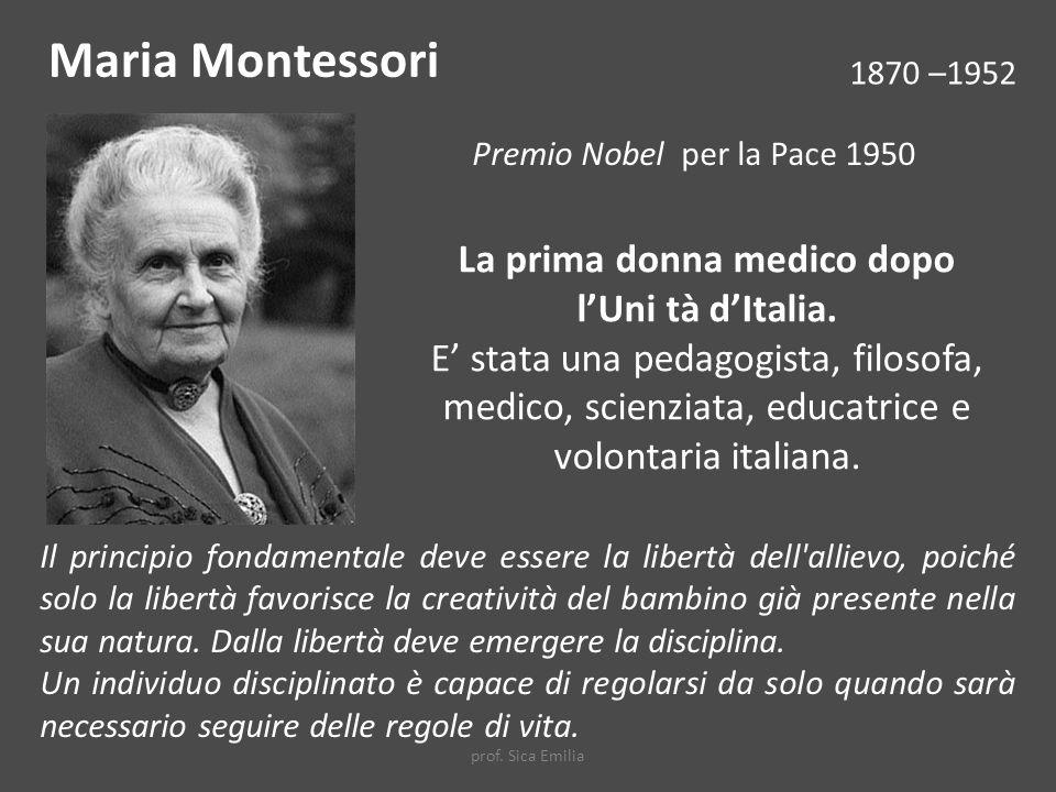 La prima donna medico dopo l'Uni tà d'Italia.