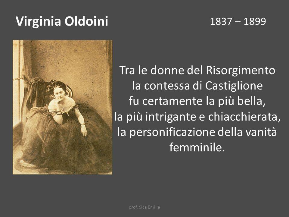 Virginia Oldoini 1837 – 1899. Tra le donne del Risorgimento la contessa di Castiglione fu certamente la più bella,
