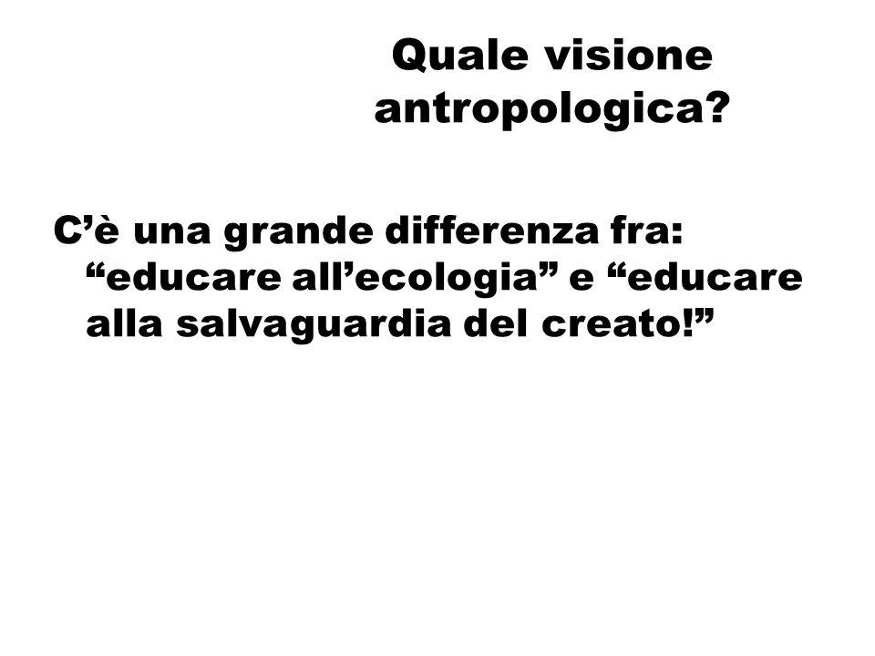 Quale visione antropologica