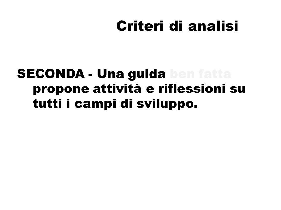 Criteri di analisi SECONDA - Una guida ben fatta propone attività e riflessioni su tutti i campi di sviluppo.