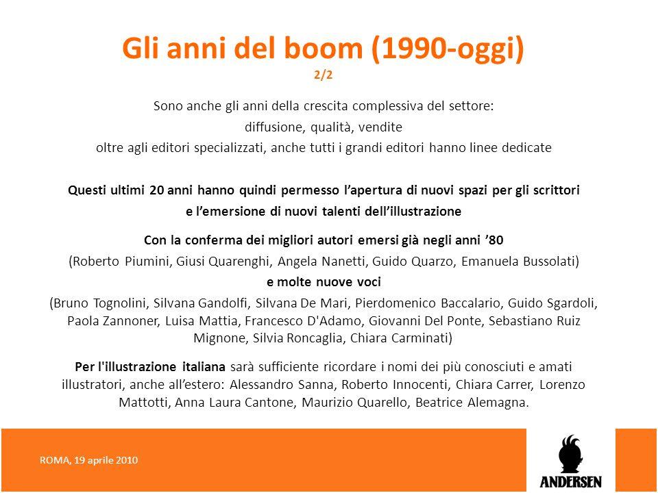 Gli anni del boom (1990-oggi) 2/2