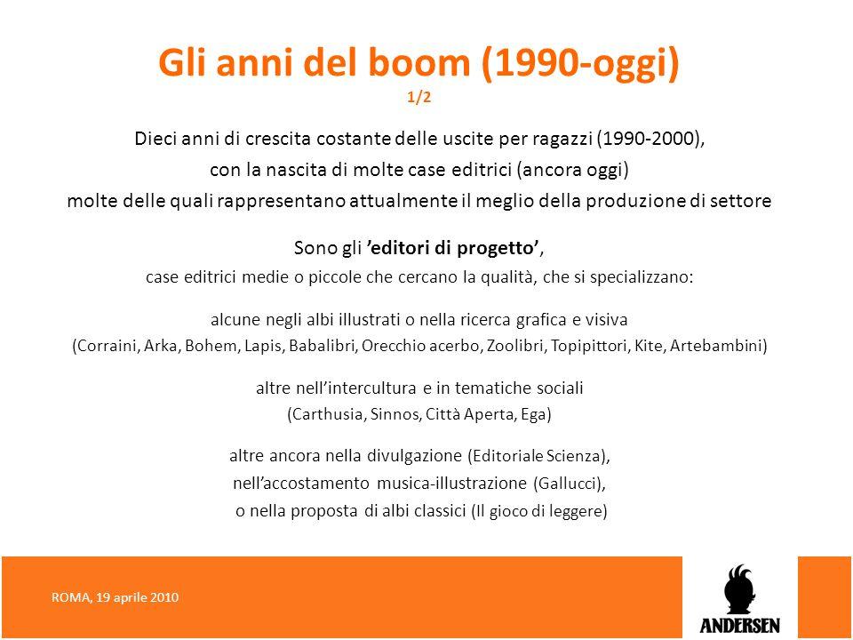 Gli anni del boom (1990-oggi) 1/2