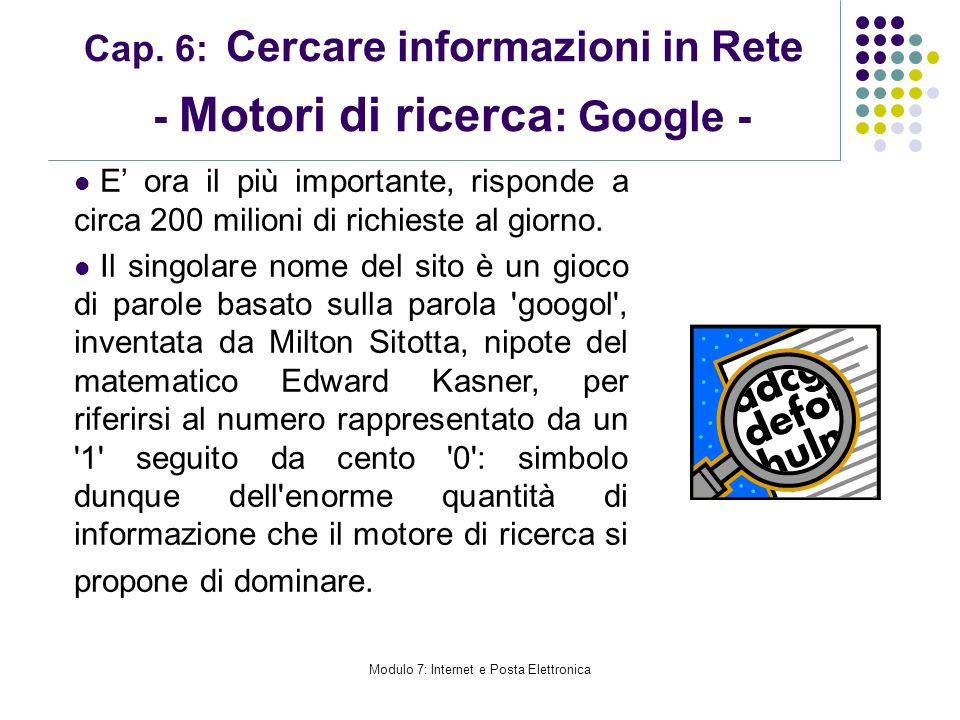 Cap. 6: Cercare informazioni in Rete - Motori di ricerca: Google -