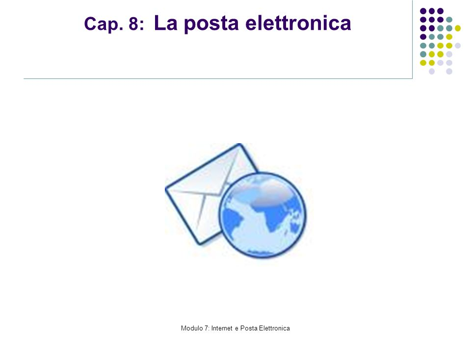 Cap. 8: La posta elettronica