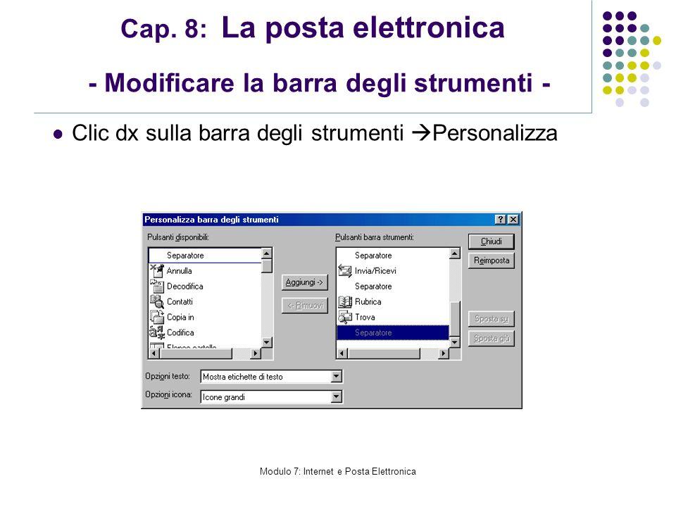 Cap. 8: La posta elettronica - Modificare la barra degli strumenti -