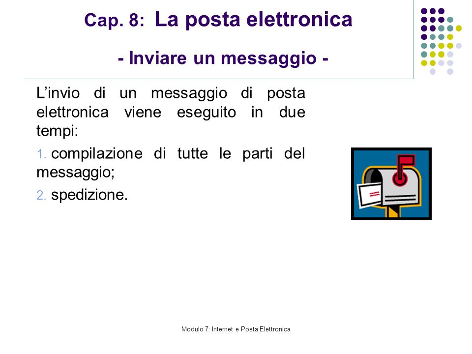 Cap. 8: La posta elettronica - Inviare un messaggio -