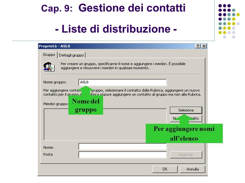 Cap. 9: Gestione dei contatti - Liste di distribuzione -