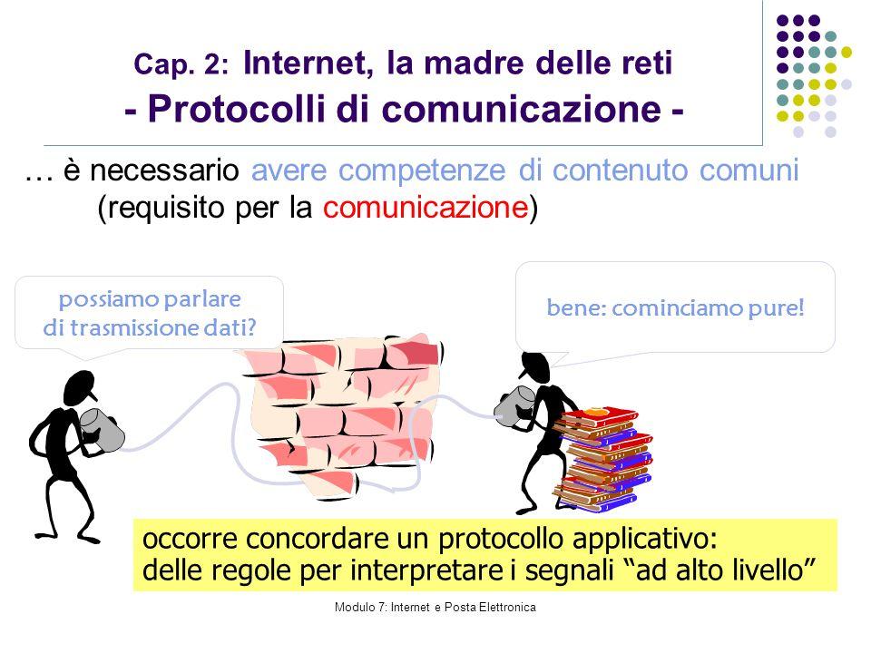 Cap. 2: Internet, la madre delle reti - Protocolli di comunicazione -