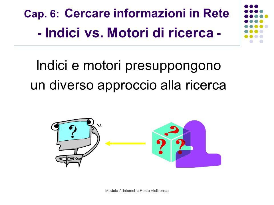Cap. 6: Cercare informazioni in Rete - Indici vs. Motori di ricerca -