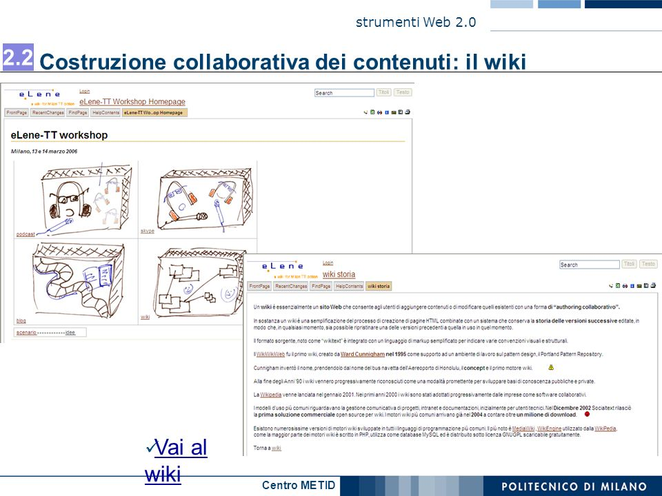 2.2 Costruzione collaborativa dei contenuti: il wiki Vai al wiki