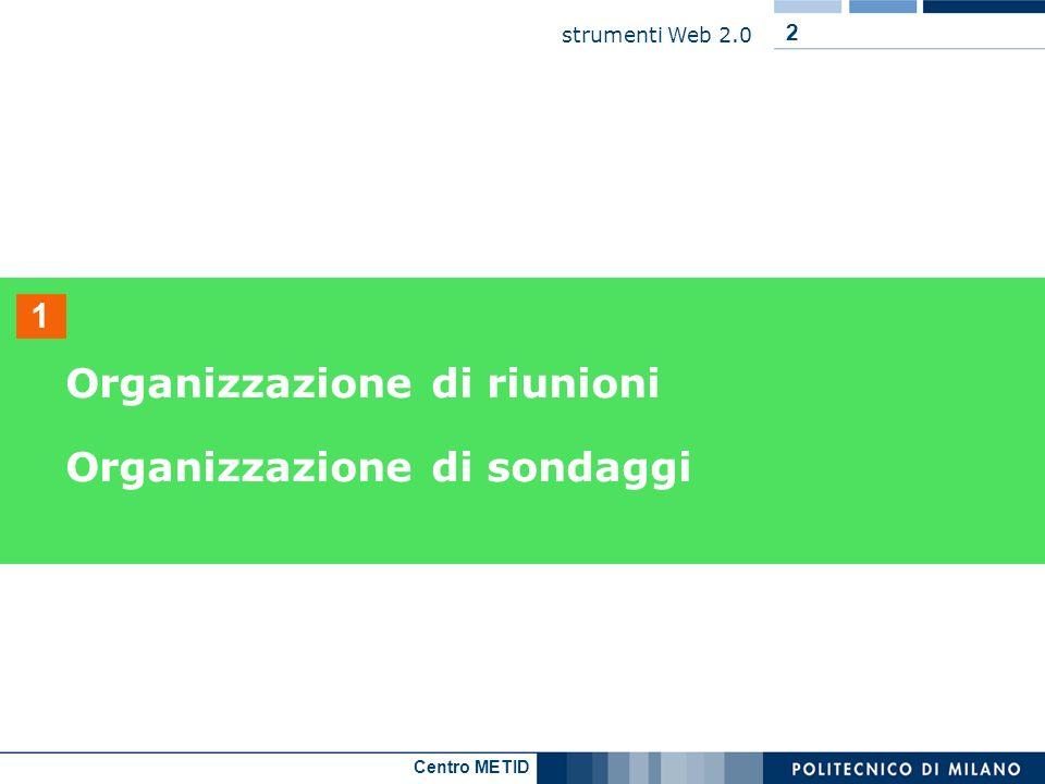 Organizzazione di riunioni Organizzazione di sondaggi