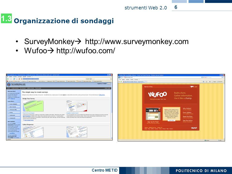 SurveyMonkey http://www.surveymonkey.com Wufoo http://wufoo.com/