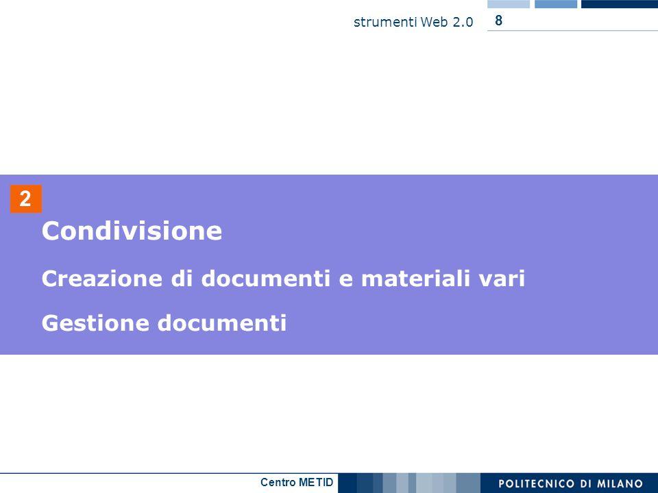 Condivisione 2 Creazione di documenti e materiali vari