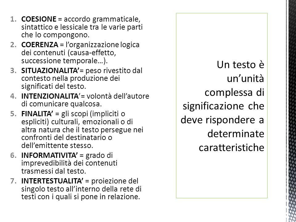 COESIONE = accordo grammaticale, sintattico e lessicale tra le varie parti che lo compongono.