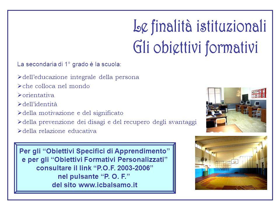 Le finalità istituzionali Gli obiettivi formativi