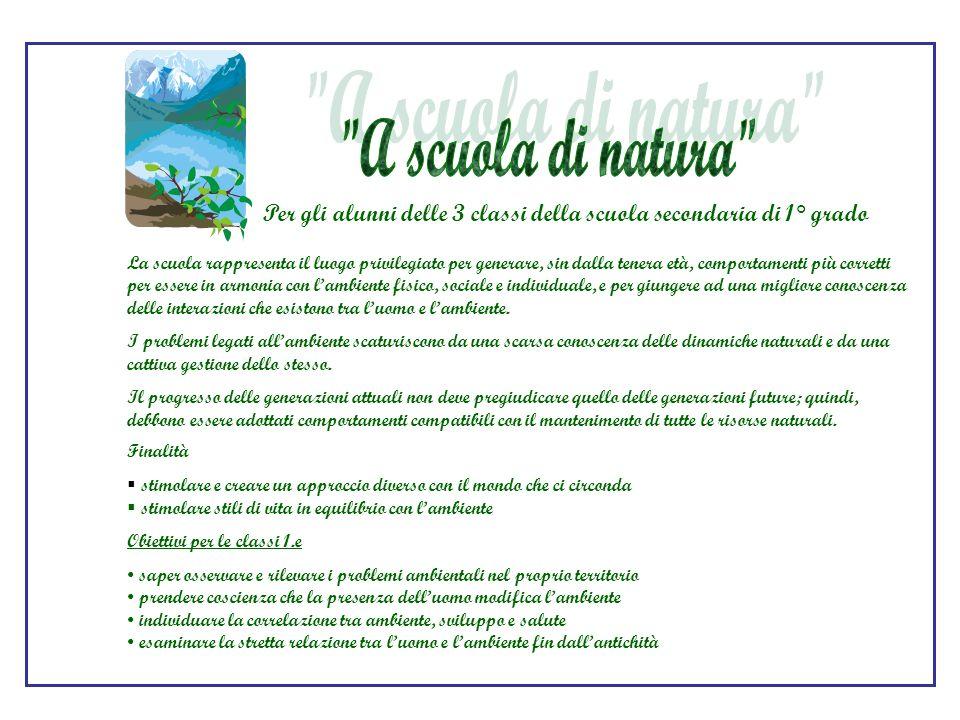 A scuola di natura Per gli alunni delle 3 classi della scuola secondaria di 1° grado.