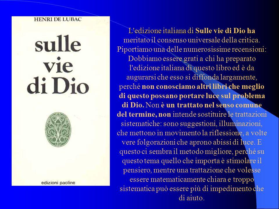 L edizione italiana di Sulle vie di Dio ha meritato il consenso universale della critica.