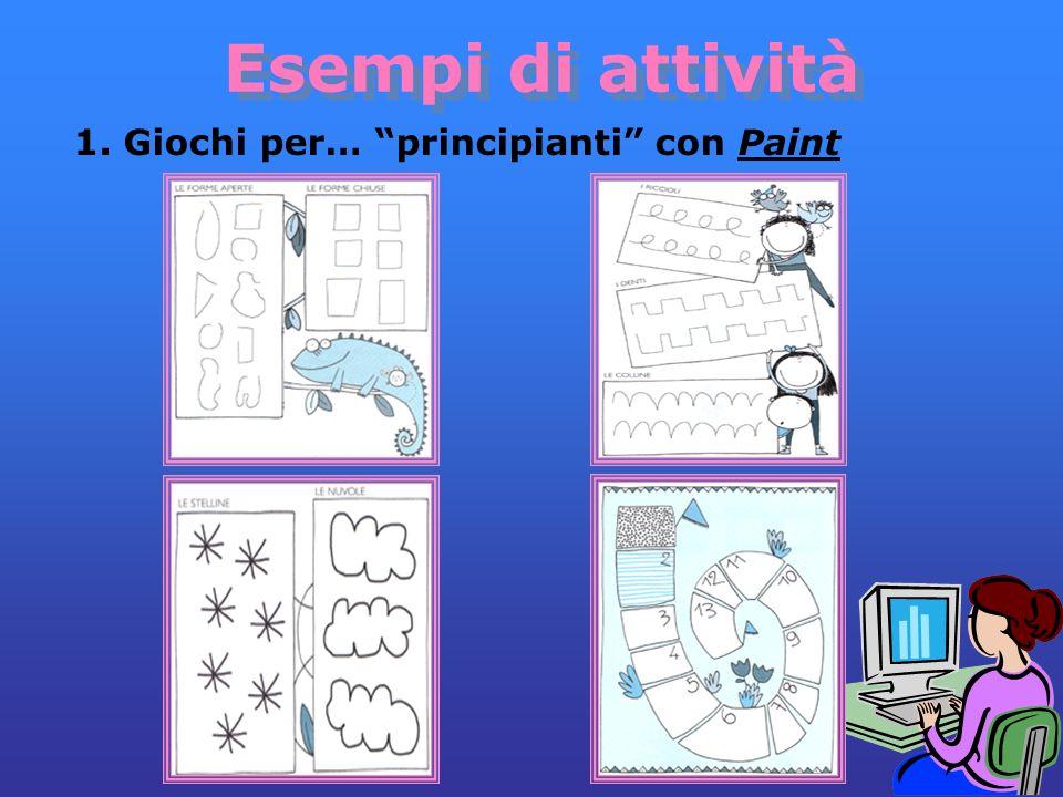 Esempi di attività 1. Giochi per… principianti con Paint