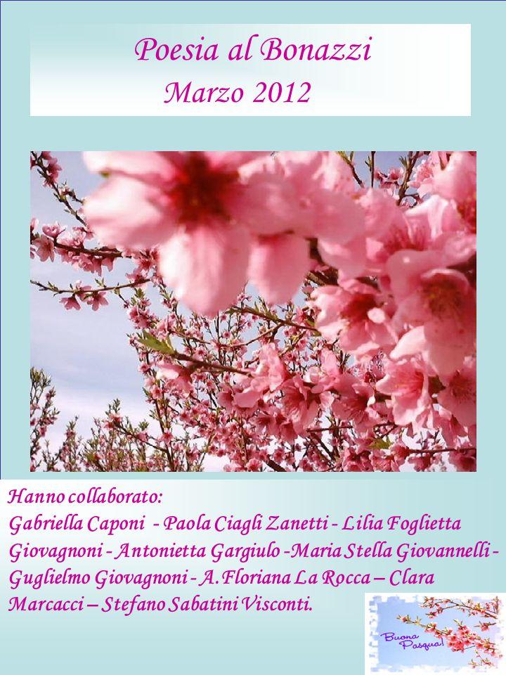Poesia al Bonazzi Marzo 2012 Hanno collaborato: