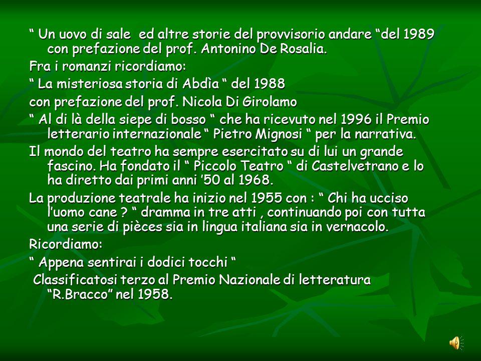 Un uovo di sale ed altre storie del provvisorio andare del 1989 con prefazione del prof. Antonino De Rosalia.