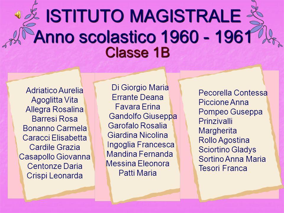 ISTITUTO MAGISTRALE Anno scolastico 1960 - 1961