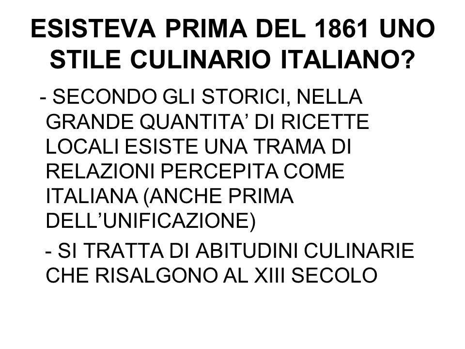 ESISTEVA PRIMA DEL 1861 UNO STILE CULINARIO ITALIANO