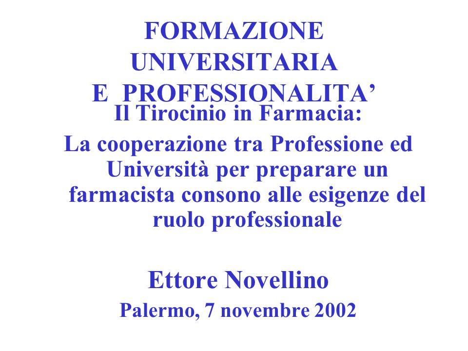 FORMAZIONE UNIVERSITARIA E PROFESSIONALITA'