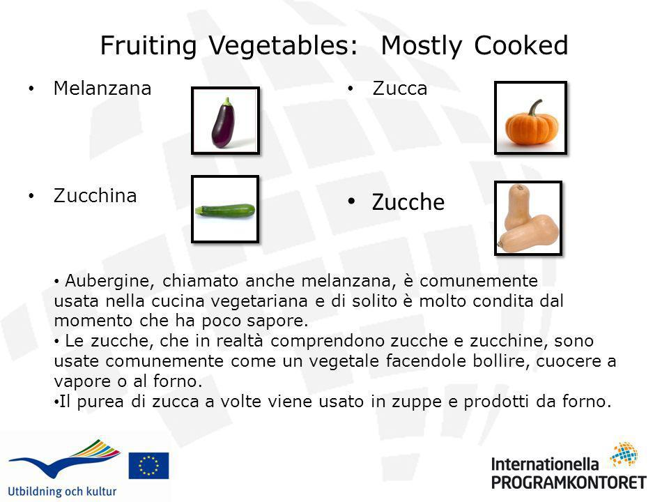 Fruiting Vegetables: Mostly Cooked