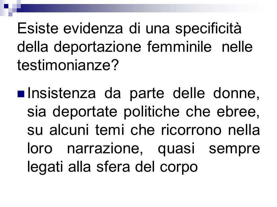 Esiste evidenza di una specificità della deportazione femminile nelle testimonianze