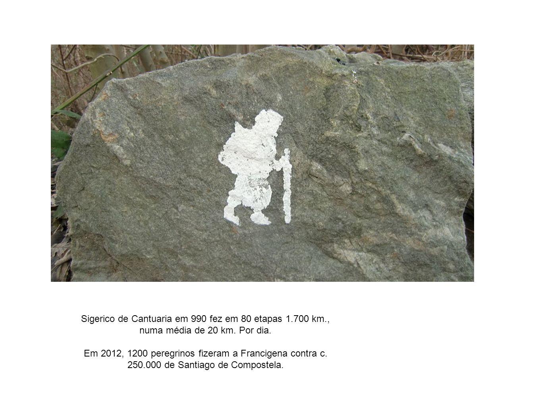 Sigerico de Cantuaria em 990 fez em 80 etapas 1. 700 km
