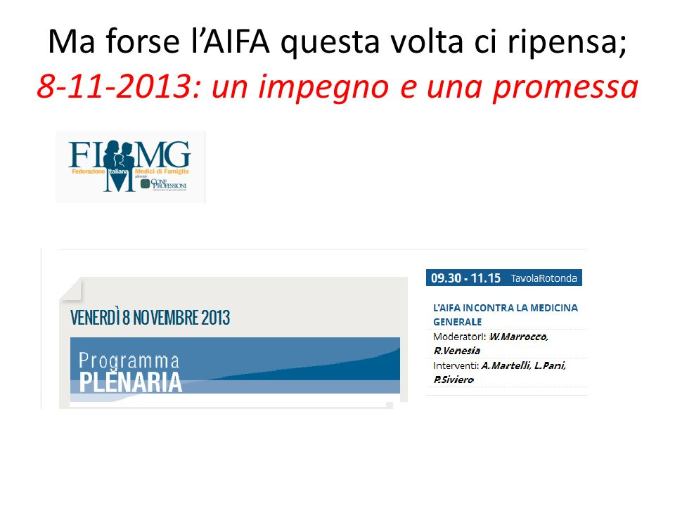 Ma forse l'AIFA questa volta ci ripensa; 8-11-2013: un impegno e una promessa