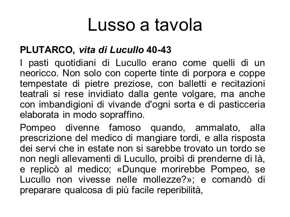 Lusso a tavola PLUTARCO, vita di Lucullo 40-43