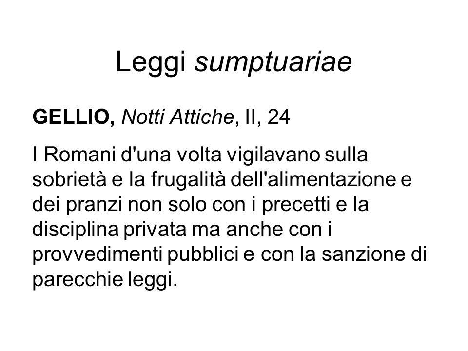 Leggi sumptuariae GELLIO, Notti Attiche, II, 24