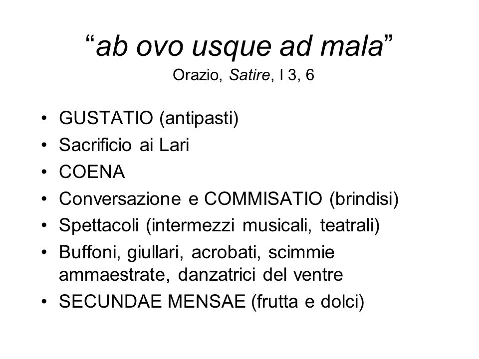 ab ovo usque ad mala Orazio, Satire, I 3, 6