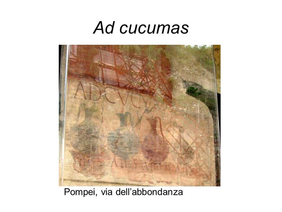 Ad cucumas Pompei, via dell'abbondanza