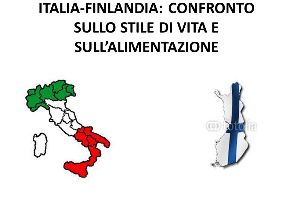 ITALIA-FINLANDIA: CONFRONTO SULLO STILE DI VITA E SULL'ALIMENTAZIONE