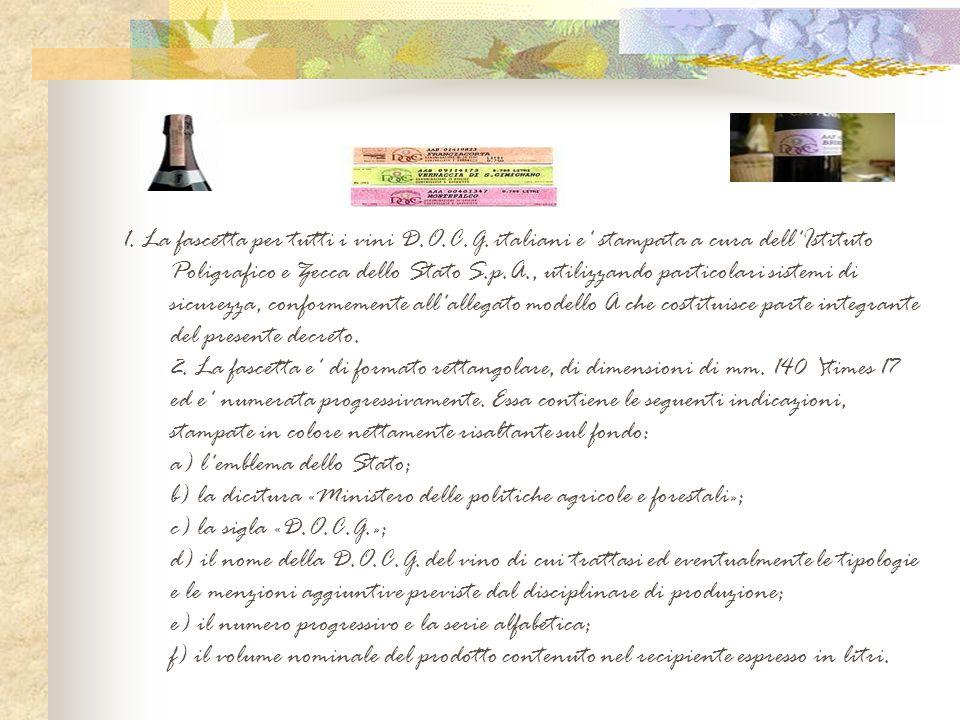 1. La fascetta per tutti i vini D. O. C. G