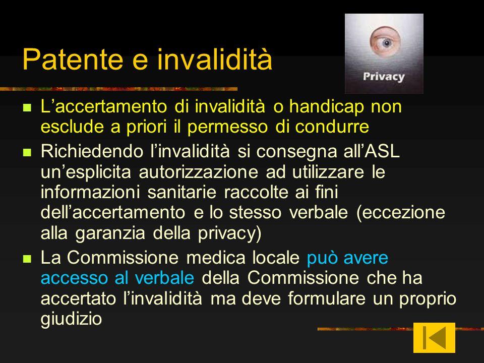 Patente e invalidità L'accertamento di invalidità o handicap non esclude a priori il permesso di condurre.