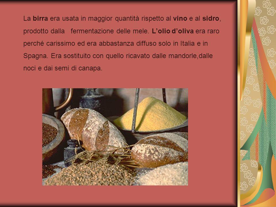 La birra era usata in maggior quantità rispetto al vino e al sidro, prodotto dalla fermentazione delle mele.
