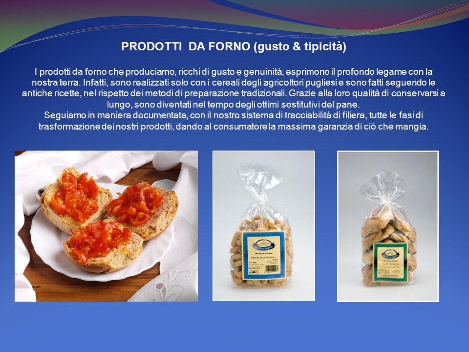 PRODOTTI DA FORNO (gusto & tipicità) I prodotti da forno che produciamo, ricchi di gusto e genuinità, esprimono il profondo legame con la nostra terra.