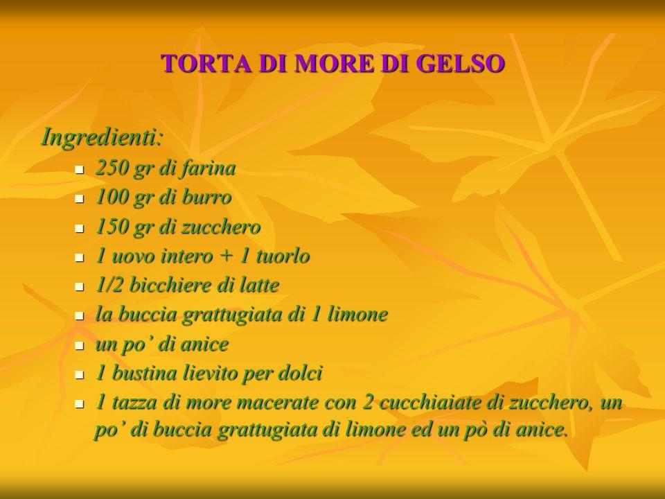 TORTA DI MORE DI GELSO Ingredienti: 250 gr di farina 100 gr di burro