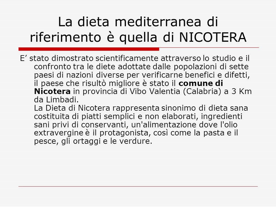 La dieta mediterranea di riferimento è quella di NICOTERA
