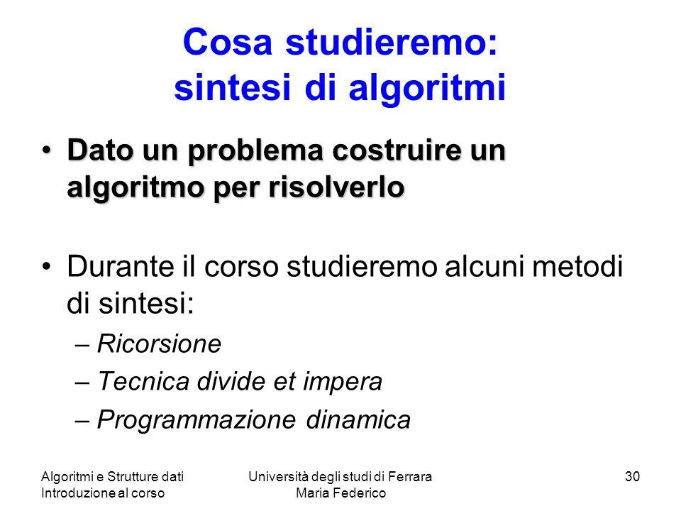 Cosa studieremo: sintesi di algoritmi