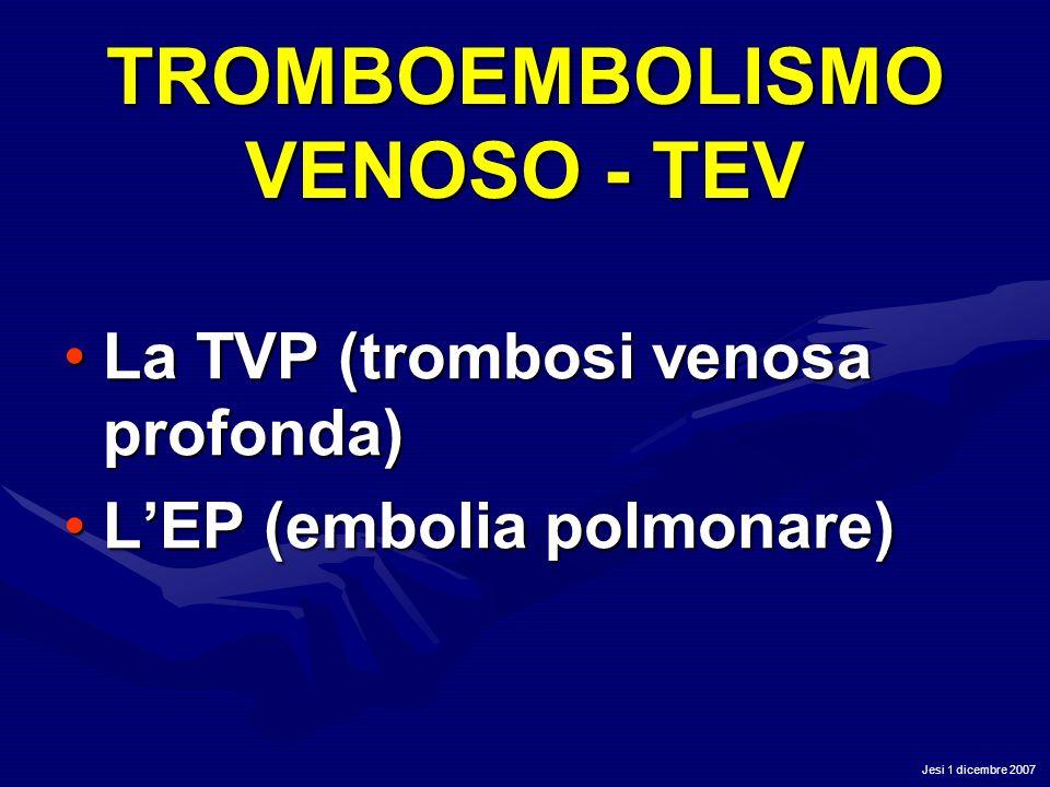 TROMBOEMBOLISMO VENOSO - TEV