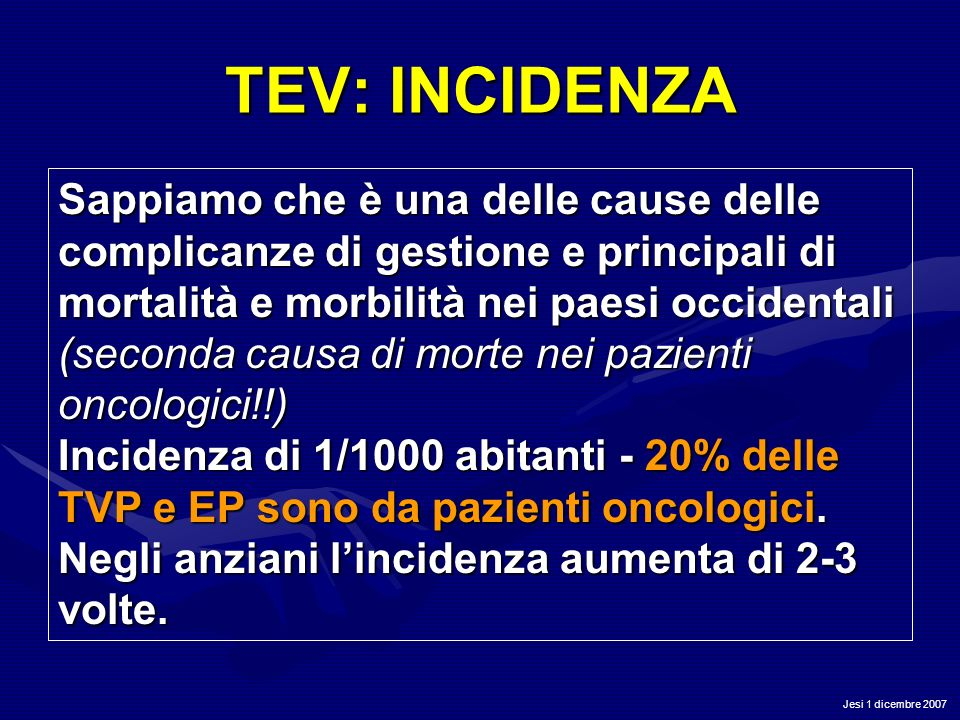 TEV: INCIDENZA